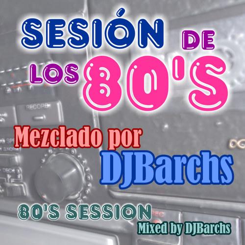 DJBarchs - Sesión De Los 80's (80's Session)