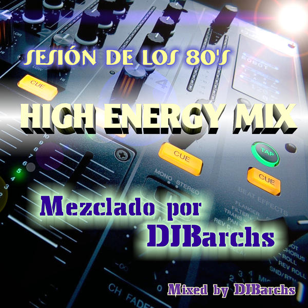 DJBarchs - Sesión De Los 80's -High Energy Mix-